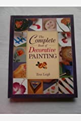 The Complete Book of Decorative Painting by Tera Leigh (2001-05-03) Hardcover