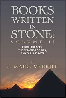 Book Books Written in Stone: Volume II: Enoch the Seer, The Pyramids of Giza, and the Last Days