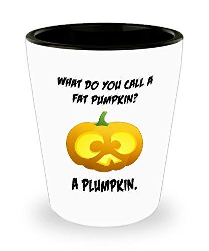 What Do You Call A Fat Pumpkin? A Plumpkin! Bad Halloween Joke Bar Drinking 1.5oz Shot Glass -