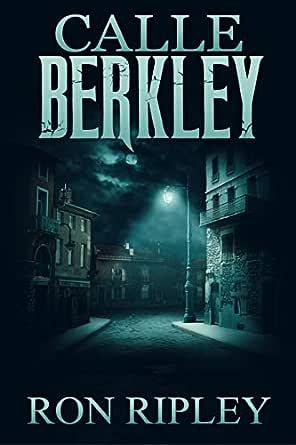 Calle Berkley: Horror sobrenatural con fantasmas espeluznantes y casas embrujadas (Serie Calle Berkley nº 1)