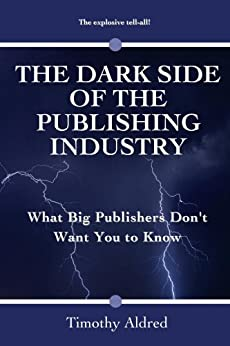 The Dark Side Of The Publishing Industry What Big Publishers Dont Want You To Know