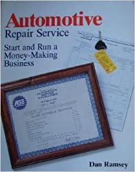 Automotive Repair Service: Start and Run a Money-Making Business