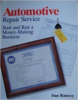 Automotive Repair Service: Start and Run a Money-Making Business