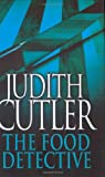The Food Detective, Judith Cutler, 074908328X
