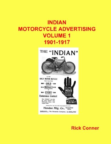 (Indian Motorcycle Advertising Vol 1: 1901-1917 (Volume 1))