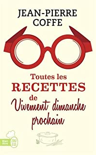 Toutes les recettes de Vivement dimanche prochain, Coffe, Jean-Pierre