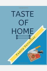 TASTE OF HOME: Blank recipe pages and categories for your family favorites Paperback