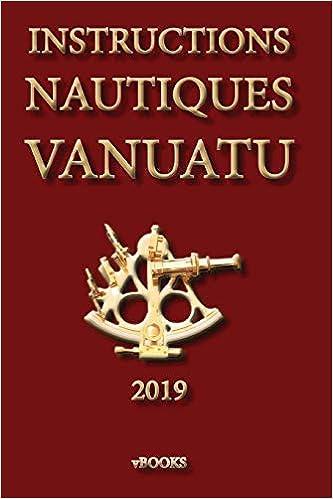 Téléchargez Instructions Nautiques Vanatu EPUB gratuitement en Français