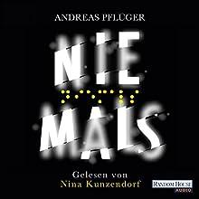 Niemals (Jenny Aaron 2) Hörbuch von Andreas Pflüger Gesprochen von: Nina Kunzendorf