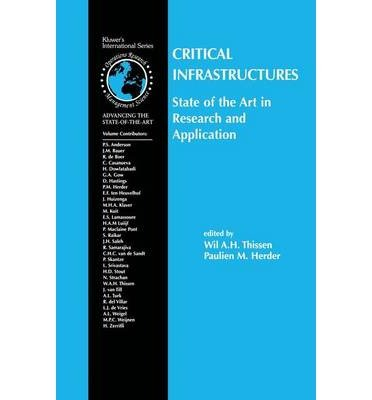 [ Critical Infrastructures State of the Art in Research and Application (Softcover Reprint of the Origi) (International Series in Operations Research & Management Science #65) ] By Thissen, Wil A H ( Author ) [ 2012 ) [ Paperback ] ebook