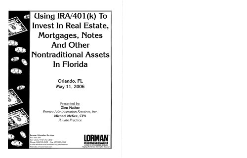Using IRA/401(k) To Invest In Real Estate, Mortgages, Notes And Nontraditional Assets (Using 401k To Invest In Real Estate)