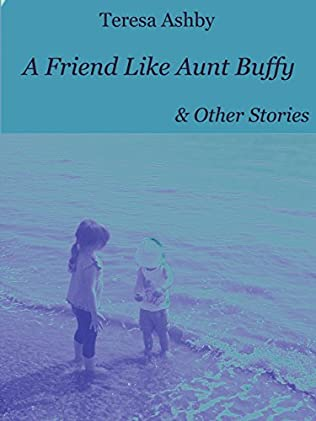 book cover of A Friend Like Aunt Buffy & Other Stories