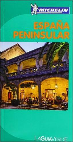 Guía Verde España Peninsular (La Guía Verde Michelin): Amazon.es: unknown: Libros