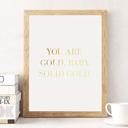 "Real Gold Foil Print""You Are Gold. Baby. Solid Gold"", Gold F"