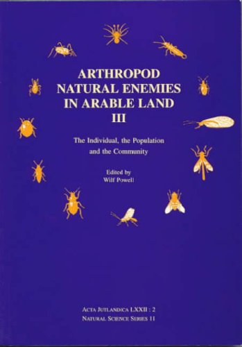 Arthropod Natural Enemies 3: The Individual, the Population and the Community (ACTA JUTLANDICA) (v. 3)