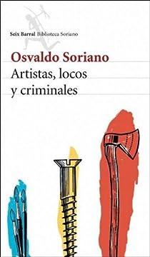 Artistas, Locos y Criminales par Soriano