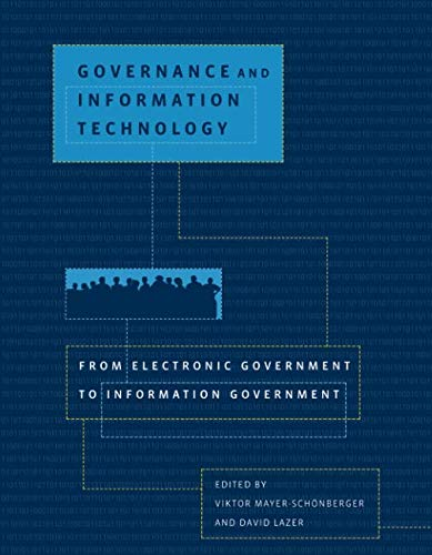 Governance and Information Technology (MIT Press): From Electronic Government to Information Government (The MIT Press)