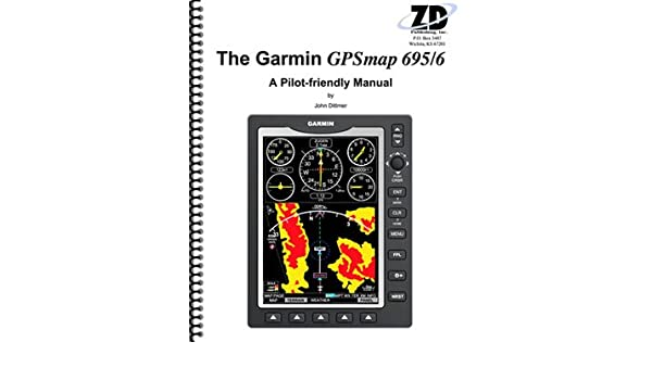 the garmin gpsmap 695 6 a pilot friendly manual john dittmer rh amazon com  garmin gpsmap 695/696 manual