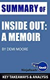 Summary of Inside Out: A Memoir by Demi Moore: Key Takeaways & Analysis Included
