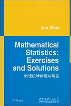 Book Mathematical Statistics: Exercises and Solutions by Jun Shao (2005-12-23)