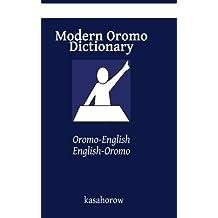 Modern Oromo Dictionary: Oromo-English, English-Oromo (Oromo kasahorow) (English and Oromo Edition)