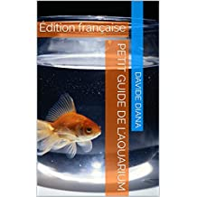 Petit guide de l'aquarium: Édition française (Basic Garden) (French Edition)