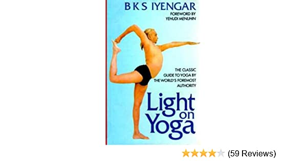 Light on Yoga: B. K. S. Iyengar, Yehudi Menuhin: Amazon.com ...