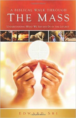 a biblical walk through the mass book understanding what we say