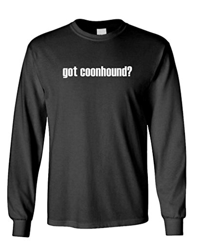 (Gooder Tees GOT Coonhound? - Hunting Dog Canine Duck - Long Sleeved Tee, 3XL, Black)