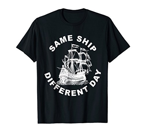 Different Day T-shirt - Same Ship Different Day T-Shirt Vintage Ship Design Sailing
