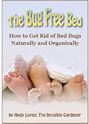 The Bug Free Bed  Natural and Organic Bed Bed Control (Healthy Home Book 20)