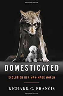 Book Cover: Domesticated: Evolution in a Man-Made World