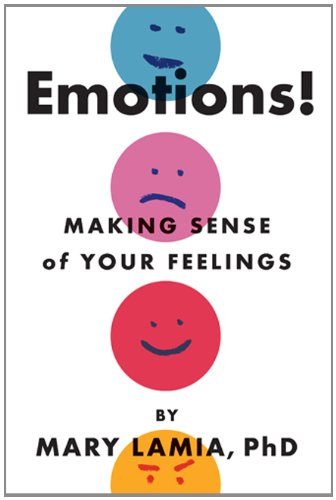 Emotions!: Making Sense of Your Feelings and Emotions