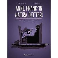 Anne Frank'ın Hatıra Defteri: 12 Haziran 1942 - 1 Ağustos 1944 Arası Günlük Notları