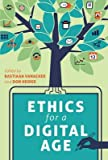 img - for Ethics for a Digital Age(Hardback) - 2016 Edition book / textbook / text book