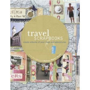 Travel Scrapbooks: Create Albums of Your Trips and ()