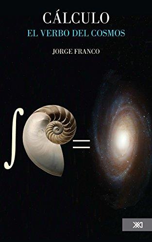 Descargar Libro Cálculo. El Verbo Del Cosmos Jorge Franco