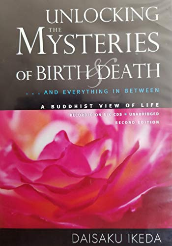 Unlocking the Mysteries of Birth & Death...And Everything In Between (A Buddhist View of Life) - Six CD Audiobook - Second Edition