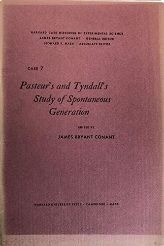 Pasteur's and Tyndall's Study of Spontaneous Generation: Case 7. (Spontaneous Generation)