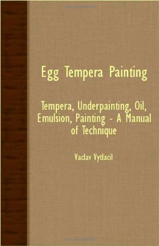 Egg Tempera Painting - Tempera, Underpainting, Oil, Emulsion, Painting - A Manual Of Technique -