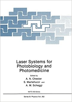 Laser Systems for Photobiology and Photomedicine (Nato Science Series B:)