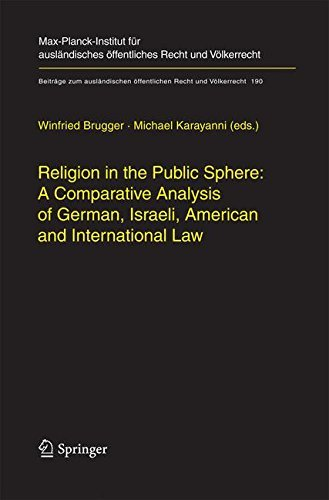 Religion in the Public Sphere: A Comparative Analysis of German, Israeli, American and International Law: 190 (Beiträge zum ausländischen öffentlichen Recht und Völkerrecht) Pdf