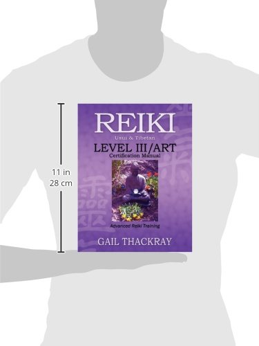 REIKI, Usui & Tibetan, Level III/ART Certification Manual, Advanced ...