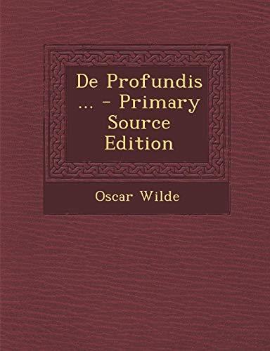 De Profundis ... - Primary Source Edition