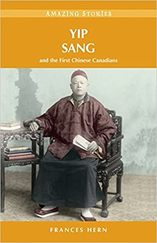 Téléchargements de livres électroniques gratuits en pdfYip Sang: and the First Chinese Canadians (Amazing Stories) B006MGDJFE (French Edition) iBook by Frances Hern