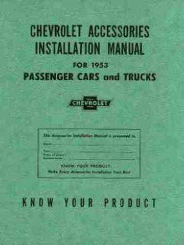 1953 CHEVROLET ACCESSORIES INSTALLATION MANUAL - INCLUDES 150, 210, Bel Air, Corvette. Pickups & Trucks. 53 - Chevrolet 53 Truck Chevy