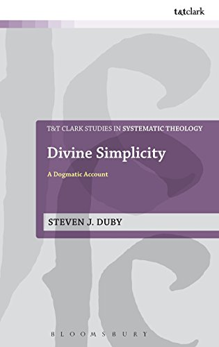 Divine Simplicity: A Dogmatic Account (T&T Clark Studies in Systematic Theology)