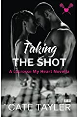 Taking the Shot: A Lacrosse My Heart Novella Paperback