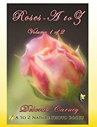 Roses A - Z (A to Z Nature Photo Books Book 1)