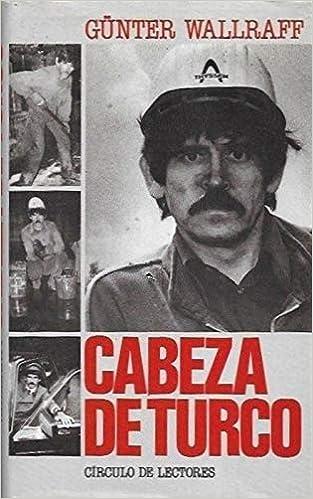 Cabeza de turco : Wallraff, Günter: Amazon.es: Libros